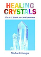 """Healing Crystals - The A-Z Guide to 430 Gemstones"" (Michael Gienger)"