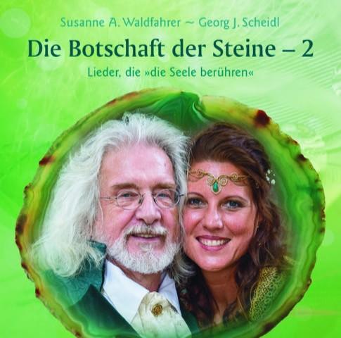 """CD """"Die Botschaft der Steine - 2"""" (Susanne A. Waldfahrer, Georg J. Scheidl)"""
