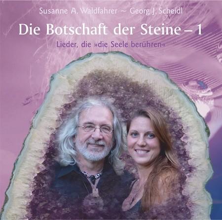 """CD """"Die Botschaft der Steine - 1"""" (Susanne A. Waldfahrer, Georg J. Scheidl)"""